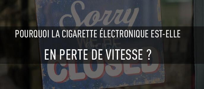 Pourquoi la cigarette électronique est-elle en perte de vitesse ?