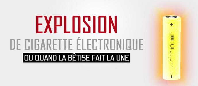 Explosion de cigarette électronique : ou quand la bêtise fait la Une