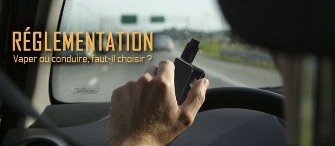 Réglementation : Vaper ou conduire, faut-il choisir ?