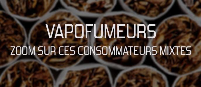 Vapofumeurs : zoom sur ces consommateurs mixtes
